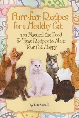 Purr-fect Recipes for a Healthy Cat: 101 Natural Cat Food & Treat Recipes to Make Your Cat Happy book written by Peterson, Melissa M./