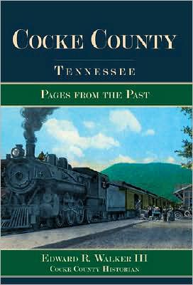 Cocke County, Tennessee: Pages from the Past written by Walker III
