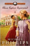 Miss Katie's Rosewood book written by Michael Phillips