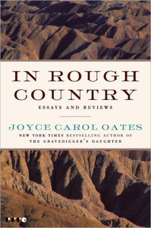 In Rough Country: Essays and Reviews book written by Joyce Carol Oates