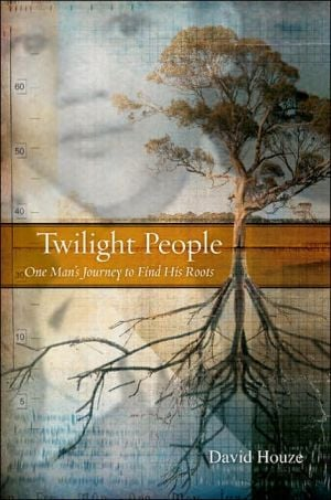 Twilight People: One Man's Journey To Find His Roots book written by David Houze