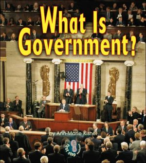 What Is Government? book written by Ann-Marie Kishel