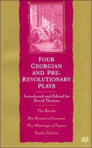 Four Georgian And Pre-Revolutionary Plays book written by David Thomas