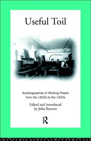 Useful Toil book written by John Burnett