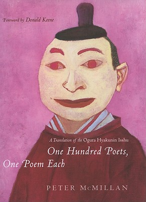 One Hundred Poets, One Poem Each: A Translation of the Ogura Hyakunin Isshu book written by Peter McMillan