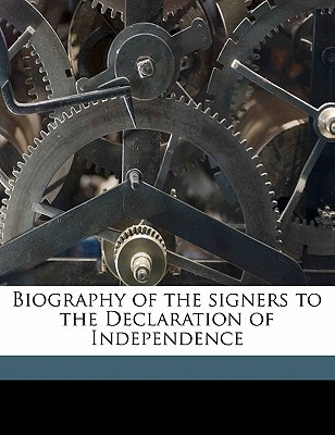 Biography of the Signers to the Declaration of Independence book written by Sanderson, John , Waln, Robert , Gilpin, Henry Dilworth 1801-1860 [From