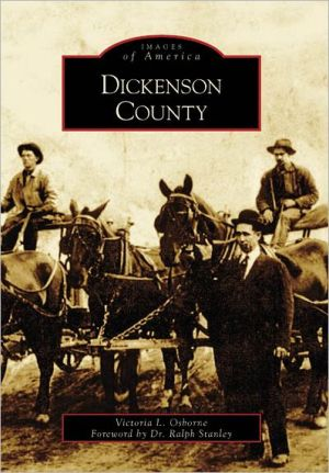 Dickenson County, Virginia (Images of America Series) written by Victoria L. Osborne
