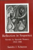 Reflection in Sequence: Novels by Spanish Women, 1944-1988 book written by Kathleen M. Glenn