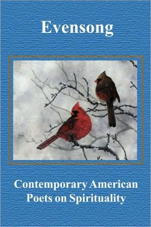 Evensong: Contemporary American Poets on Spirituality written by Gerry LaFemina