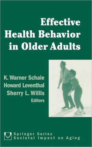 Effective Health Behavior in Older Adults book written by K. Warner Schaie