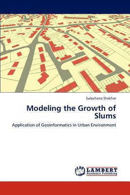 Modeling the Growth of Slums written by Sulochana Shekhar