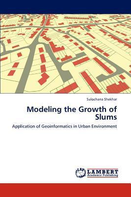 Modeling the Growth of Slums written by Sulochana Shekhar