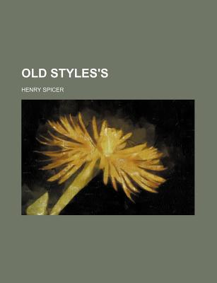 Old Styles's book written by Spicer, Henry