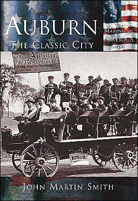 Auburn: The Classic City (Making of America (Arcadia)) written by John Martin Smith