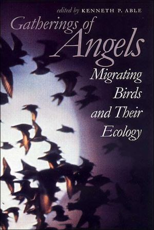 Gatherings of Angels: Migrating Birds and Their Ecology book written by Kenneth P. Able