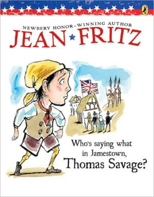 Who's Saying What in Jamestown, Thomas Savage? book written by Jean Fritz