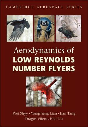 Aerodynamics of Low Reynolds Number Flyers book written by Wei Shyy