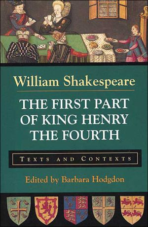 First Part of King Henry the Fourth: Texts and Contexts book written by William Shakespeare