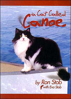 A Cat Called Canoe written by Ron Stob