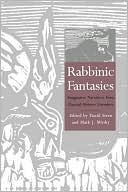 Rabbinic Fantasies: Imaginative Narratives from Classical Hebrew Literature book written by David Stern