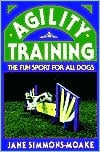 Agility Training: The Fun Sport for All Dogs book written by Jane Simmons-Moake