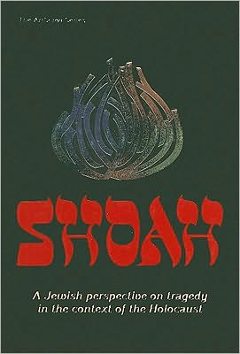 Shoah: A Jewish Perspective on Tragedy in the Context of the Holocaust book written by Yoel Schwartz