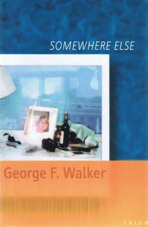 Somewhere Else book written by George F. Walker
