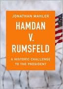 The Challenge: Hamdan v. Rumsfeld and the Fight over Presidential Power book written by Jonathan Mahler