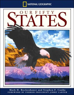 National Geographic Our Fifty States book written by Mark H. Bockenhauer