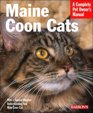 Maine Coon Cats: Everything about Purchase, Care, Nutrition, Health, and Behavior book written by Carol Himsel D.V.M. Daly