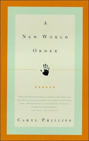 A New World Order: Essays book written by Caryl Phillips