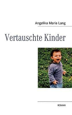 Vertauschte Kinder written by Lang, Angelika Maria