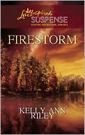 Firestorm (Love Inspired Suspense Series) book written by Kelly Ann Riley