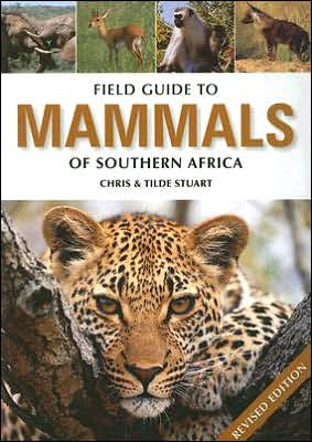 Field Guide to the Mammals of Southern Africa book written by Chris &  Mathilde Stuart