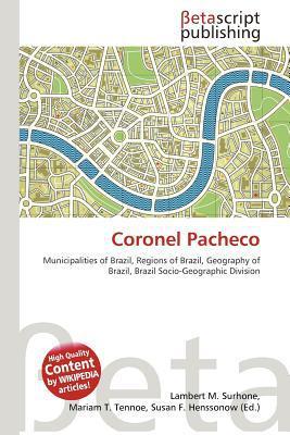 Coronel Pacheco written by Lambert M. Surhone