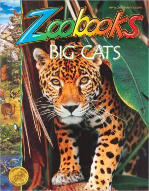 Big Cats (Zoobooks Series) book written by John Bonnett Wexo
