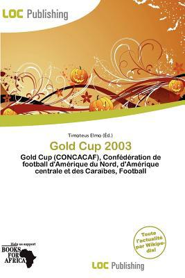 Gold Cup 2003 written by Timoteus Elmo