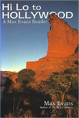 Hi Lo to Hollywood: A Max Evans Reader book written by Max Evans