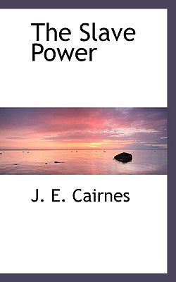 The Slave Power book written by Cairnes, J. E.