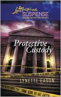 Protective Custody book written by Lynette Eason