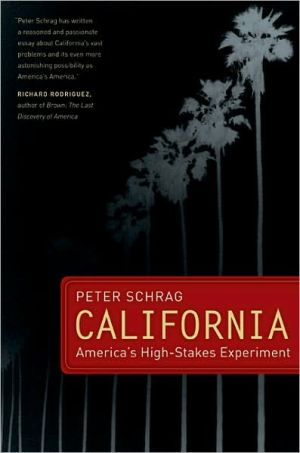 California: America's High-Stakes Experiment book written by Peter Schrag