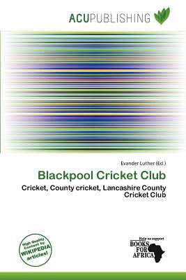 Blackpool Cricket Club written by Evander Luther
