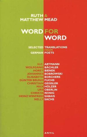 Word for Word: selected translations from German poets book written by Ruth and Matthew Mead