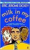 Milk in My Coffee book written by Eric Jerome Dickey