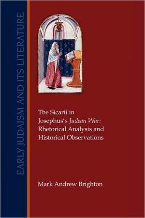 The Sicarii In Josephus's Judean War book written by Mark Andrew Brighton