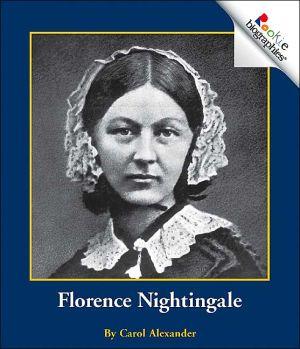 Florence Nightingale (Rookie Biographies Series) book written by Carol Alexander