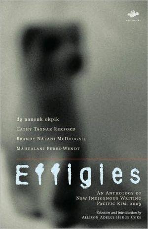 Effigies book written by Allison Adelle Hedge Coke