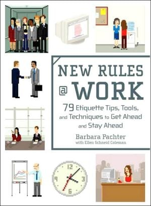 New Rules @ Work: 79 Etiquette Tips, Tools, and Techniques to Get Ahead and Stay Ahead book written by Barbara Pachter