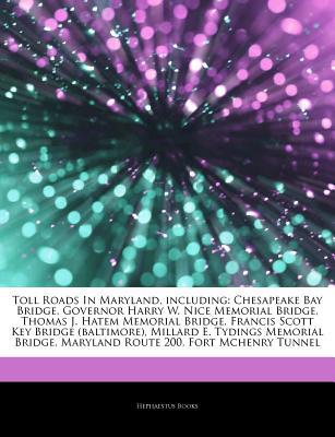 Articles on Toll Roads in Maryland, Including written by Hephaestus Books
