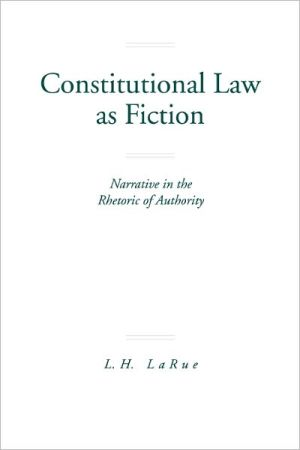 Constitutional Law as Fiction book written by L.H. Larue